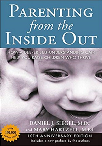 Parenting From The Inside Out 10th Anniversary Edition