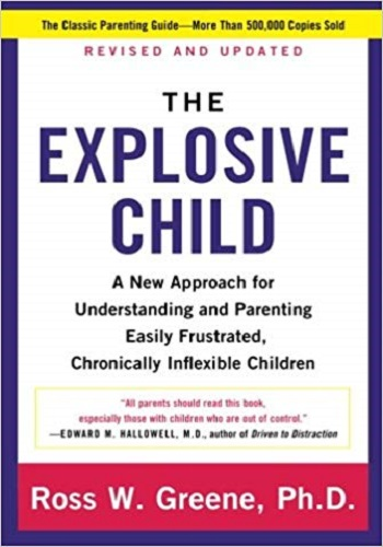 The Explosive Child - A New Approach For Understanding And Parenting Easily Frustrated Children