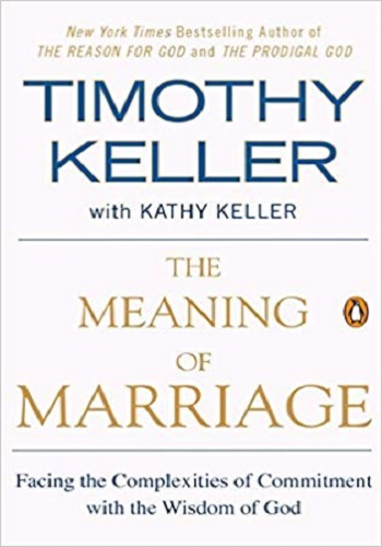 The Meaning of Marriage - Facing the Complexities Of Commitment With God's Wisdom